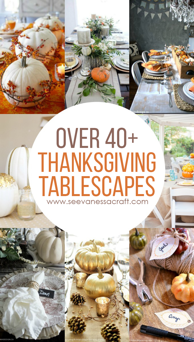 Over 40 Thanksgiving Tablescapes