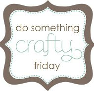 {Do Something Crafty} #5