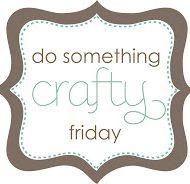 {Do Something Crafty} #5