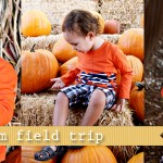 (tot school tuesday) pumpkin farm field trip