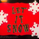 (20 crafty days of christmas) let it snow sign