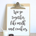 Printable: We Go Together Like Milk & Cookies